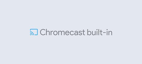 Chromecast built-in: Diğer cihazlarınızla uyumlu şekilde çalışır